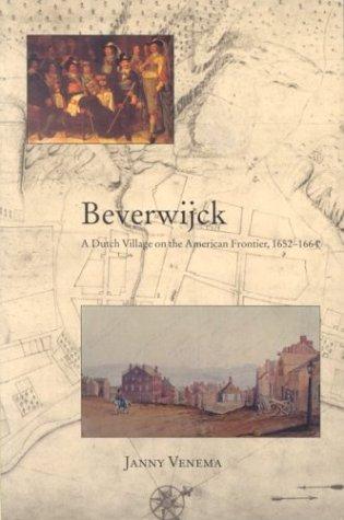 9780791460795: Beverwijck: A Dutch Village on the American Frontier, 1652-1664
