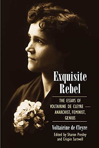 Exquisite Rebel: The Essays of Voltairine de Cleyre: Feminist, Anarchist, Genius: Voltairine de ...