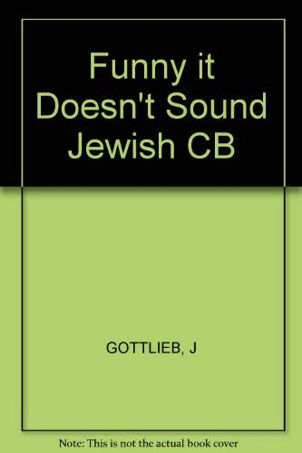 Funny, It Doesn't Sound Jewish: How Yiddish Songs And Synagogue Melodies Influenced Tin Pan ...