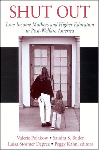 9780791461259: Shut Out: Low Income Mothers and Higher Education in Post-Welfare America