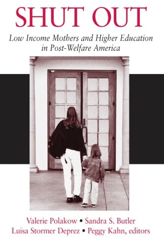 9780791461266: Shut Out: Low Income Mothers and Higher Education in Post-Welfare America