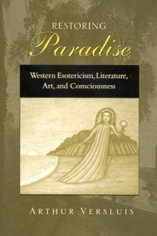 Restoring Paradise: Western Esotericism, Literature, Art, and Consciousness (Hardcover): Arthur ...