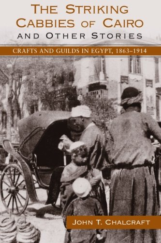 The Striking Cabbies of Cairo and Other: Chalcraft, John T.