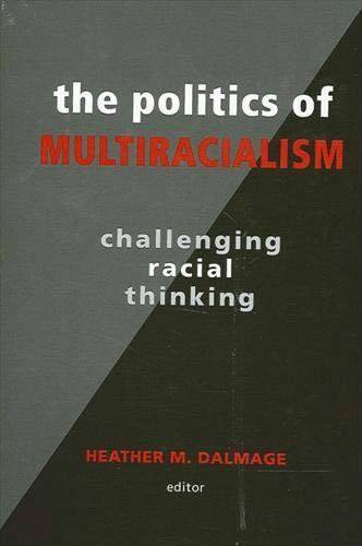 9780791461549: The Politics of Multiracialism: Challenging Racial Thinking