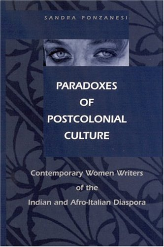 9780791462010: Paradoxes of Postcolonial Culture: Contemporary Women's Writing of the Indian and Afro-Italian Diaspora