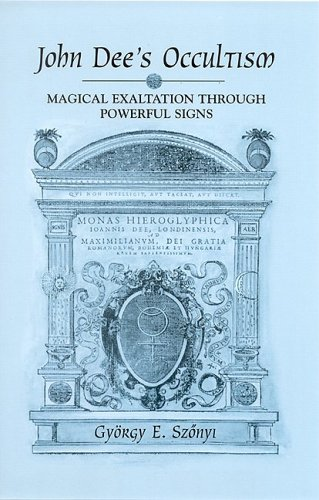 9780791462232: John Dee's Occultism: Magical Exaltation Through Powerful Signs (SUNY Series in Western Esoteric Traditions)