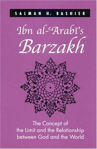 9780791462270: Ibn al-'Arabi's Barzakh: The Concept of the Limit and the Relationship between God and the World