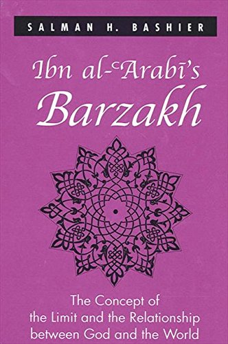 9780791462287: Ibn Al-'arabi's Barzakh: The Concept of the Limit and the Relationship Between God and the World