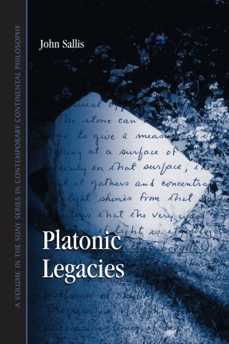 Platonic Legacies (SUNY series in Contemporary Continental Philosophy) (0791462382) by Sallis, John