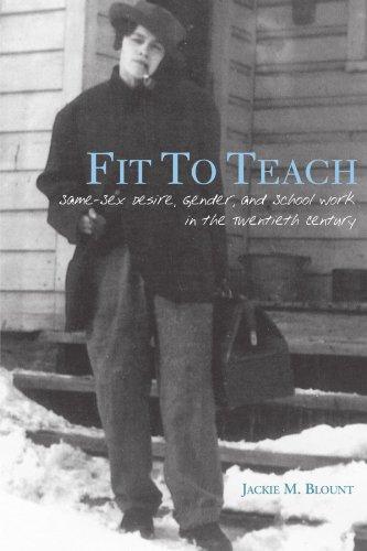 9780791462683: Fit to Teach: Same-Sex Desire, Gender, and School Work in the Twentieth Century