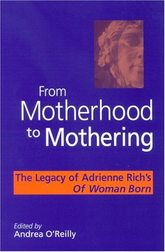 9780791462881: From Motherhood to Mothering: The Legacy of Adrienne Rich's Of Woman Born
