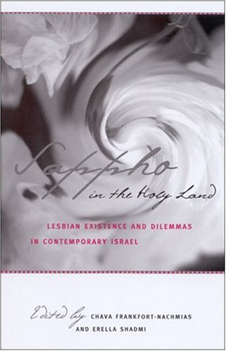 9780791463178: Sappho in the Holy Land: Lesbian Existence and Dilemmas in Contemporary Israel (Suny Series in Israeli Studies (Hardcover))