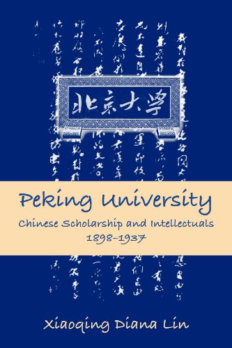9780791463222: Peking University: Chinese Scholarship and Intellectuals, 1898-1937 (SUNY series in Chinese Philosophy and Culture)