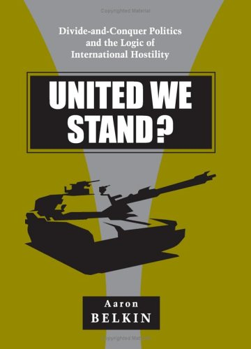 9780791463437: United We Stand?: Divide-and-Conquer Politics and the Logic of International Hostility (SUNY series in Global Politics)