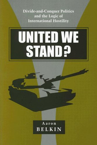 9780791463444: United We Stand?: Divide-And-Conquer Politics and the Logic of International Hostility (Suny Series in Global Politics (Paperback))