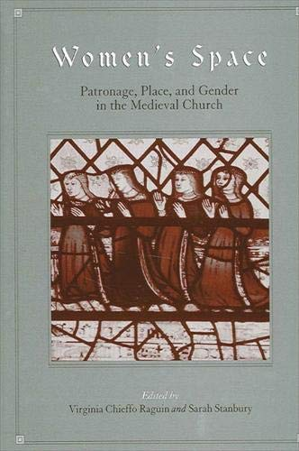 Women s Space: Patronage,Place,and Gender in the Medieval Church (Hardback)