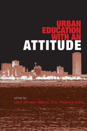 Urban Education With An Attitude: Lauri Johnson, Mary E. Finn, Rebecca Lewis
