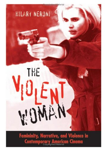 9780791463833: The Violent Woman: Femininity, Narrative, and Violence in Contemporary American Cinema (SUNY Series in Feminist Criticism and Theory)