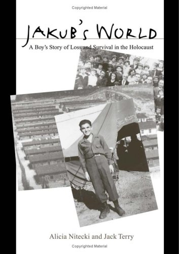 Jakub's World: A Boy's Story of Loss and Survival in the Holocaust (9780791464076) by Alicia Nitecki; Jack Terry