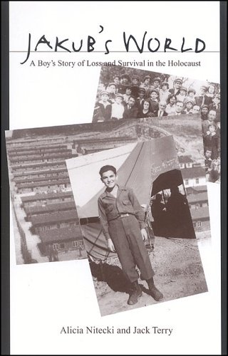 Jakub's World: A Boy's Story of Loss and Survival in the Holocaust (9780791464083) by Nitecki, Alicia; Terry, Jack