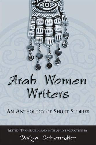 9780791464199: Arab Women Writers: An Anthology of Short Stories (SUNY series, Women Writers in Translation)