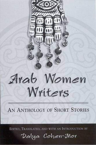 9780791464205: Arab Women Writers: An Anthology of Short Stories (SUNY series, Women Writers in Translation)