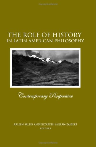 9780791464274: The Role Of History In Latin American Philosophy: Contemporary Perspectives (SUNY SERIES IN LATIN AMERICAN AND IBERIAN THOUGHT AND CULTURE)