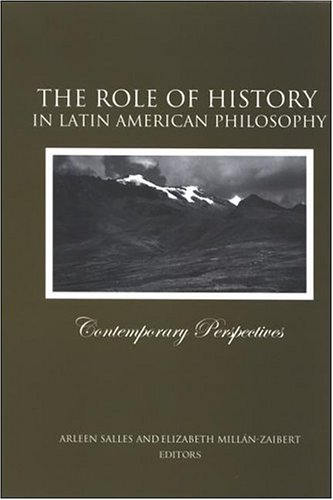 9780791464281: The Role of History in Latin American Philosophy: Contemporary Perspectives (SUNY Series in Latin American and Iberian Thought and Culture)