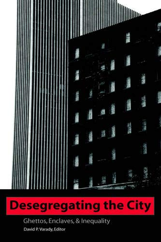 9780791464595: Desegregating the City: Ghettos, Enclaves, and Inequality (Suny Series in African American Studies)