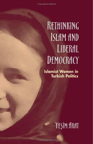 9780791464656: Rethinking Islam and Liberal Democracy: Islamist Women in Turkish Politics