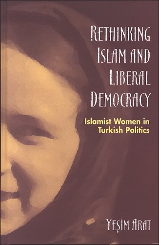 9780791464663: Rethinking Islam and Liberal Democracy: Islamist Women in Turkish Politics