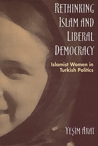 9780791464663: Rethinking Islam and Liberal Democracy: Islamist Women in Turkish Politics