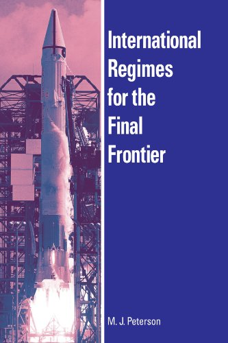 9780791465028: International Regimes for the Final Frontier (Suny Series in Global Politics) (Suny Series in Global Politics (Paperback))