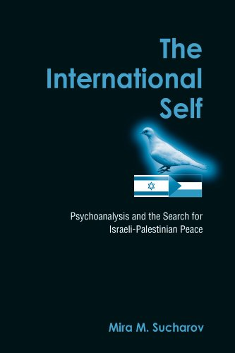 9780791465066: The International Self: Psychoanalysis And the Search for Israeli-Palestinian Peace (Suny Series in Israeli Studies)