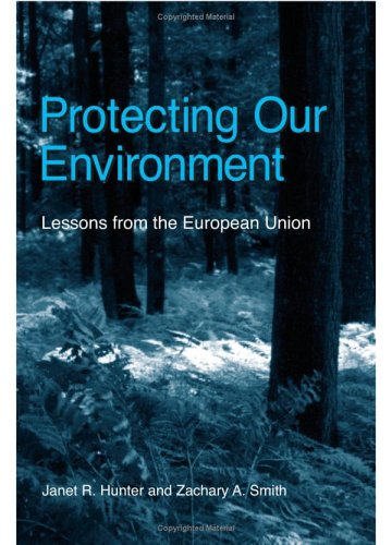 9780791465110: Protecting Our Environment: Lessons From The European Union (SUNY SERIES IN GLOBAL ENVIRONMENTAL POLICY)