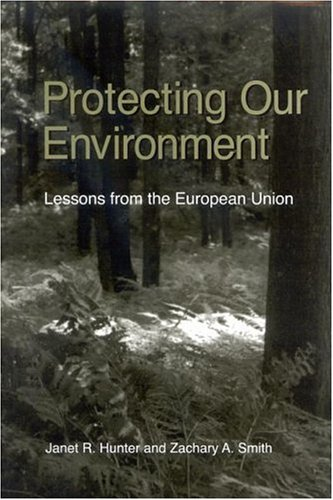 9780791465127: Protecting Our Environment: Lessons from the European Union (Suny Series in Global Environmental Policy)