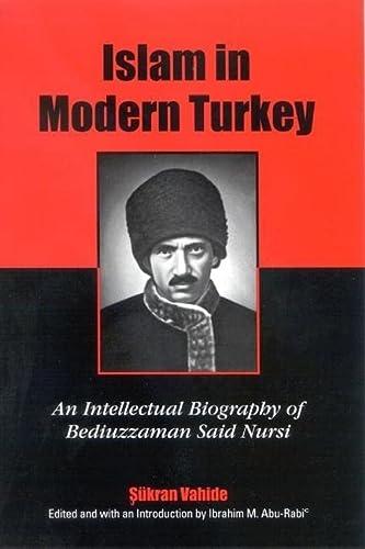 9780791465158: Islam in Modern Turkey: An Intellectual Biography of Bediuzzaman Said Nursi