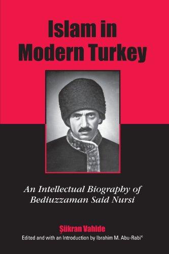 9780791465165: Islam in Modern Turkey: An Intellectual Biography of Bediuzzaman Said Nursi