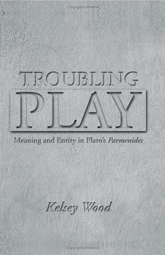 9780791465196: Troubling Play: Meaning and Entity in Plato's Parmenides