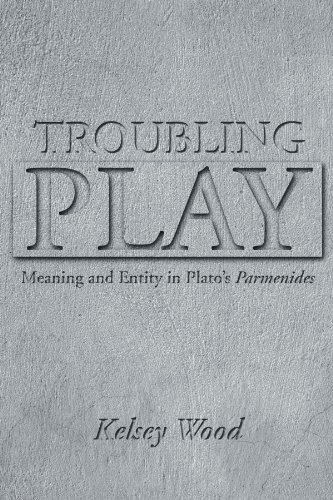 9780791465202: Troubling Play: Meaning And Entity in Plato's Parmenides