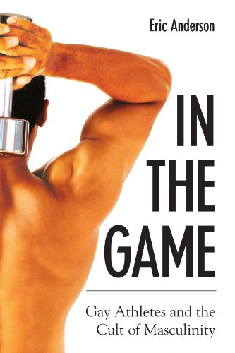 9780791465349: In The Game: Gay Athletes And The Cult Of Masculinity (S U N Y Series on Sport, Culture, and Social Relations)
