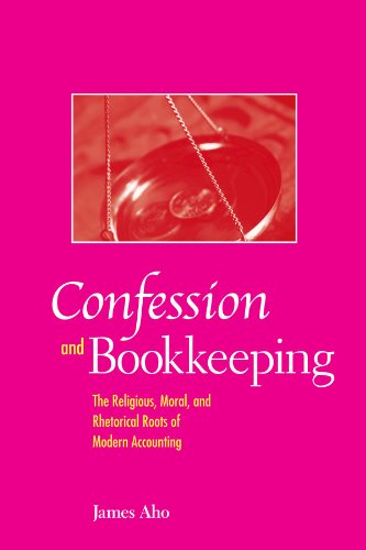 Confession And Bookkeeping: The Religious, Moral, And: James Alfred Aho
