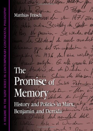 9780791465493: The Promise of Memory: History and Politics in Marx, Benjamin, and Derrida (SUNY Series in Contemporary Continental Philosophy)