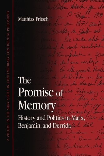 9780791465509: The Promise of Memory: History And Politics in Marx, Benjamin, And Derrida (Suny Series in Contemporary Continental Philosophy)