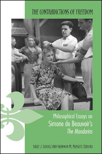 9780791465592: The Contradictions of Freedom: Philosophical Essays on Simone de Beauvoir's 'The Mandarins'