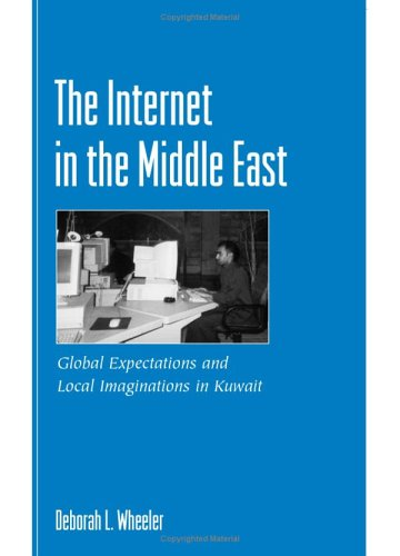 The Internet in the Middle East: Global Expectations and Local Imaginations in Kuwait (Hardback): ...