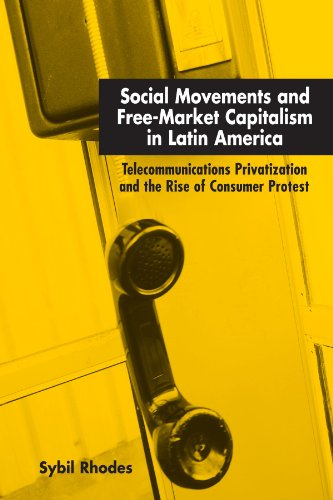9780791465981: Social Movements and Free-market Capitalism in Latin America: Telecommunications Privatization And the Rise of Consumer Protest