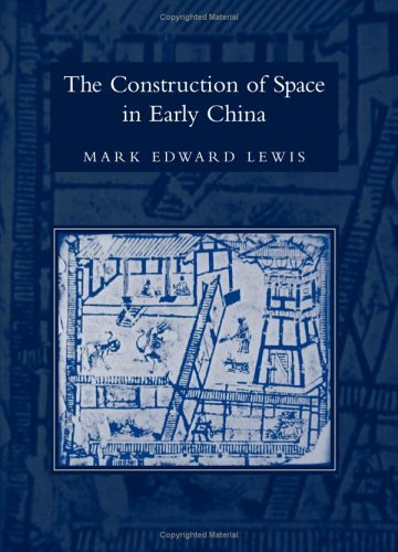9780791466070: The Construction Of Space In Early China (Suny Series in Chinese Philosophy & Culture)