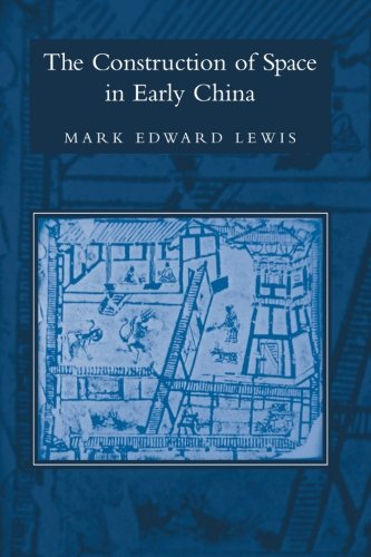 9780791466087: The Construction of Space in Early China (Suny Series in Chinese Philosophy and Culture) (SUNY Series in Chinese Philosophy and Culture (Paperback))