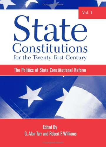 9780791466131: State Constitutions for the Twenty-First Century, Vol. 1: The Politics of State Constitutional Reform (SUNY Series in American Constitutionalism)